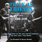 Thick as Thieves: Personal Situations with the Jam by Ian Snowball, Stuart Deabill (Paperback, 2012)