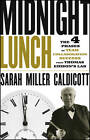 Midnight Lunch: The 4 Phases of Team Collaboration Success from Thomas Edison's Lab by Sarah Miller Caldicott (Hardback, 2013)