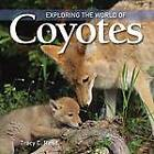 Exploring the World of Coyotes by Tracy Read (Hardback, 2011)