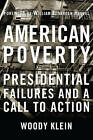 American Poverty: Presidential Failures and a Call to Action by Woody Klein (Hardback, 2013)