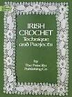 Irish Crochet: Technique and Projects by Priscilla Publishing Company (Paperback, 1985)