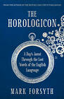 The Horologicon: A Day's Jaunt Through the Lost Words of the English Language by Mark Forsyth (Paperback, 2013)