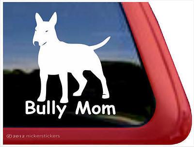 BULLY MOM ~ Bull Terrier Dog High Quality Window Decal Sticker