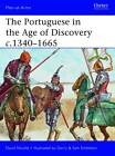 The Portuguese in the Age of Discovery, C.1340-1665 by David Nicolle (Paperback, 2012)