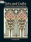 Arts & Crafts Stained Glass Coloring Book by Carolyn Relei (Paperback, 2002)