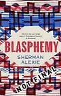 Blasphemy: New and Selected Stories by Sherman Alexie (Paperback, 2012)