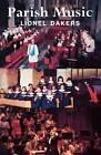 Parish Music by Lionel Dakers (Paperback, 1991)