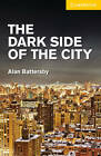 The Dark Side of the City  Level 2 Elementary/Lower Intermediate by Alan Battersby (Paperback, 2012)