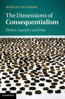 The Dimensions of Consequentialism: Ethics, Equality and Risk by Martin Peterson (Hardback, 2013)