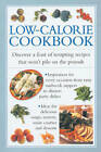 Low-calorie Cookbook: Discover a Feast of Tempting Recipes That Won't Pile on the Pounds by Valerie Ferguson (Hardback, 2013)