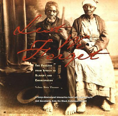 Lest We Forget : The Passage from Africa to Slavery and Emancipation by Velma Ma