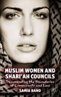 Muslim Women and Shari'ah Councils: Transcending the Boundaries of Community and Law by Samia Bano (Hardback, 2012)