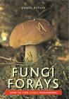 Fungi Forays: How to Find Edible Mushrooms by Daniel Butler (Paperback, 2012)