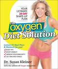 The Oxygen Diet Solution: Your Ultimate 28-day Shape-up Plan by Susan M. Kleiner (Paperback, 2013)