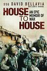 House to House : An Epic Memoir of War by David Bellavia (2007, Hardcover)