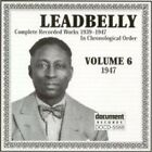 Leadbelly - Complete Recorded Works, Vol. 6 (1947, 1997)