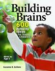 Building Brains: 600 Activity Ideas for Young Children by Suzanne R. Gellens (Paperback, 2012)