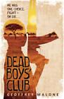 Dead Boy's Club by Geoffrey Malone (Paperback, 2013)