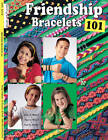 Friendship Bracelets 101: Fun to Make! Fun to Wear! Fun to Share! by Suzanne McNeill (Paperback, 2001)