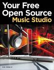 Your Free Open Source Music Studio by G. W. Childs (Paperback, 2011)