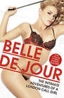 The Intimate Adventures Of A London Call Girl by Belle De Jour (Paperback, 2007)