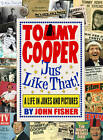 Tommy Cooper 'Jus' Like That!' by John Fisher (Hardback, 2012)