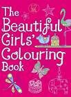 The Beautiful Girls' Colouring Book by Jessie Eckel (Paperback, 2012)
