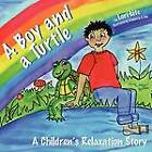 A Boy and a Turtle: A Bedtime Story That Teaches Younger Children How to Visualize to Reduce Stress, Lower Anxiety and Improve Sleep by Lori Lite (Paperback / softback, 2012)
