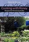 Cooking with Honey: Recipes from Romancing the Bee by Deborah DeLong (Paperback / softback, 2012)