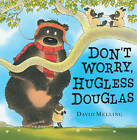 Don't Worry, Hugless Douglas by David Melling (Paperback, 2011)