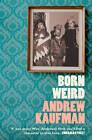 Born Weird by Andrew Kaufman (Paperback, 2013)