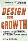 Design for Operational Excellence: A Breakthrough Strategy for Business Growth by Kevin J. Duggan (Hardback, 2011)