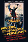 Posters, Propaganda, and Persuasion in Election Campaigns Around the World and Through History by Steven A. Seidman (Hardback, 2008)