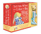 Tell Me What it's Like to be Big: Book & Toy Set by Joyce Dunbar (Hardback, 2012)