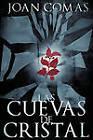 Las Cuevas de Cristal by Joan Comas (Paperback / softback, 2010)