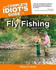 The Complete Idiot's Guide to Fly Fishing by Michael Shook (Paperback, 2005)