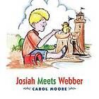 Josiah Meets Webber by Carol Moore (Paperback / softback, 2012)