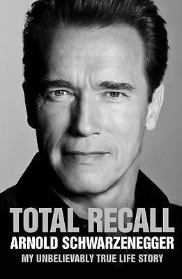 Total Recall by Arnold Schwarzenegger (Hardback, 2012)
