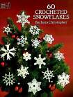 60 Crocheted Snowflakes by Barbara Christopher (Paperback, 1987)