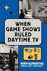 When Game Shows Ruled Daytime TV by Norm Blumenthal (Paperback / softback, 2010)