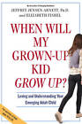 When Will My Grown-up Kid Grow Up? by Jeffery Jensen Arnett, Elizabeth Fishel (Paperback, 2013)