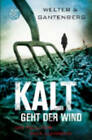 Kalt Geht Der Wind by Oliver Welter, Michael Gantenberg (Paperback, 2013)