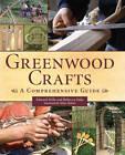 Greenwood Crafts: A Comprehensive Guide by Edward Mills, Rebecca Oaks (Hardback, 2012)
