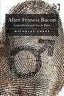 After Francis Bacon: Synaesthesia and Sex in Paint by Nicholas Chare (Hardback, 2012)