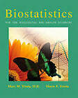 Biostatistics for the Biological and Health Sciences by Marc M. Triola, Mario F. Triola, Gary Rebholz (Mixed media product, 2005)
