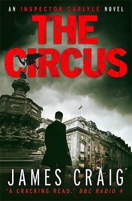 The Circus (An Inspector Carlyle Novel) by Craig, James, Acceptable Book (Paperb