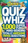 National Geographic Kids Quiz Whiz: 1,000 Super Fun, Mind-bending, Totally Awesome Trivia Questions by National Geographic Kids (Paperback, 2012)