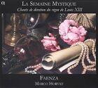 Semaine Mystique: Chants de dévotion du règne de Louis XIII (2006)