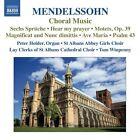 Felix Mendelssohn - Mendelssohn: Choral Music (2012)