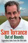 Out of Bounds: Legendary Tales From the 19th Hole by Sam Torrance (Paperback, 2013)